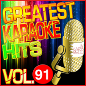 Greatest Karaoke Hits, Vol. 91 (Karaoke Version)