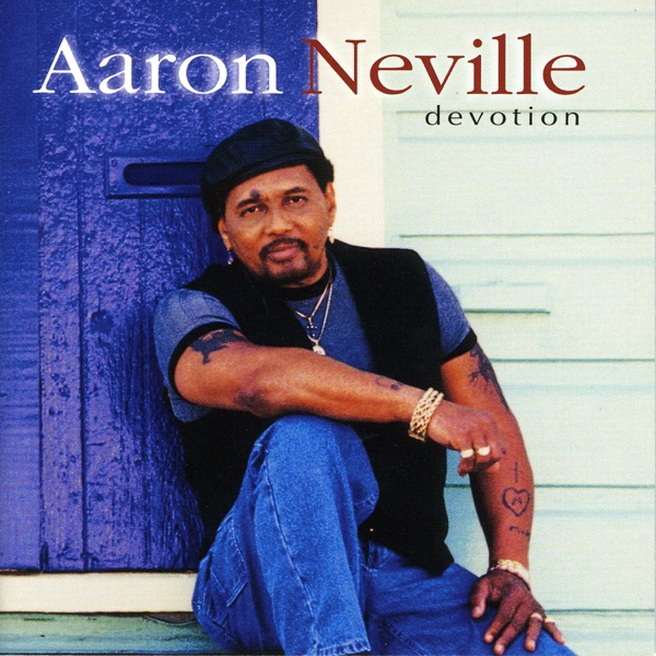 Devotion by Aaron Neville on Apple Music