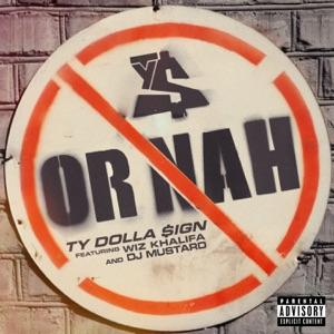 Or Nah (feat. Wiz Khalifa & DJ Mustard) - Single