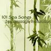 101 Spa Songs Zen Massage Relaxation – Chillax Amazing New Age Music - Pure Massage Music, Spa Music Relaxation Meditation & Best Relaxing SPA Music