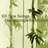 101 Spa Songs Zen Massage Relaxation – Chillax Amazing New Age Music
