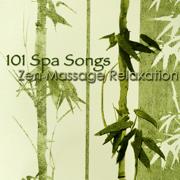 101 Spa Songs Zen Massage Relaxation – Chillax Amazing New Age Music - Pure Massage Music, Spa Music Relaxation Meditation & Best Relaxing SPA Music - Pure Massage Music, Spa Music Relaxation Meditation & Best Relaxing SPA Music