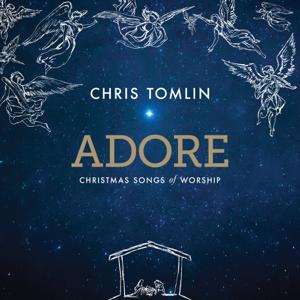 Adore Christmas Songs of Worship Live  Chris Tomlin Chris Tomlin album songs, reviews, credits