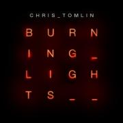Burning Lights - Chris Tomlin - Chris Tomlin