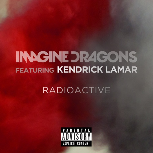 Imagine Dragons - Radioactive (feat. Kendrick Lamar) - Single
