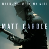 Matt Cardle - When You Were My Girl