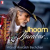 Jhoom Barabar Hits of Amitabh Bachchan - EP
