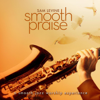 Smooth Praise - Sam Levine