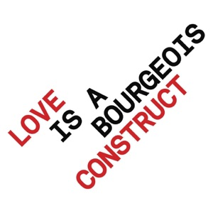 Love is a Bourgeois Construct - EP