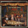 For the Good Times - The Little Willies