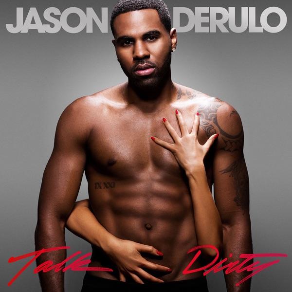 Jason Derulo - Talk Dirty