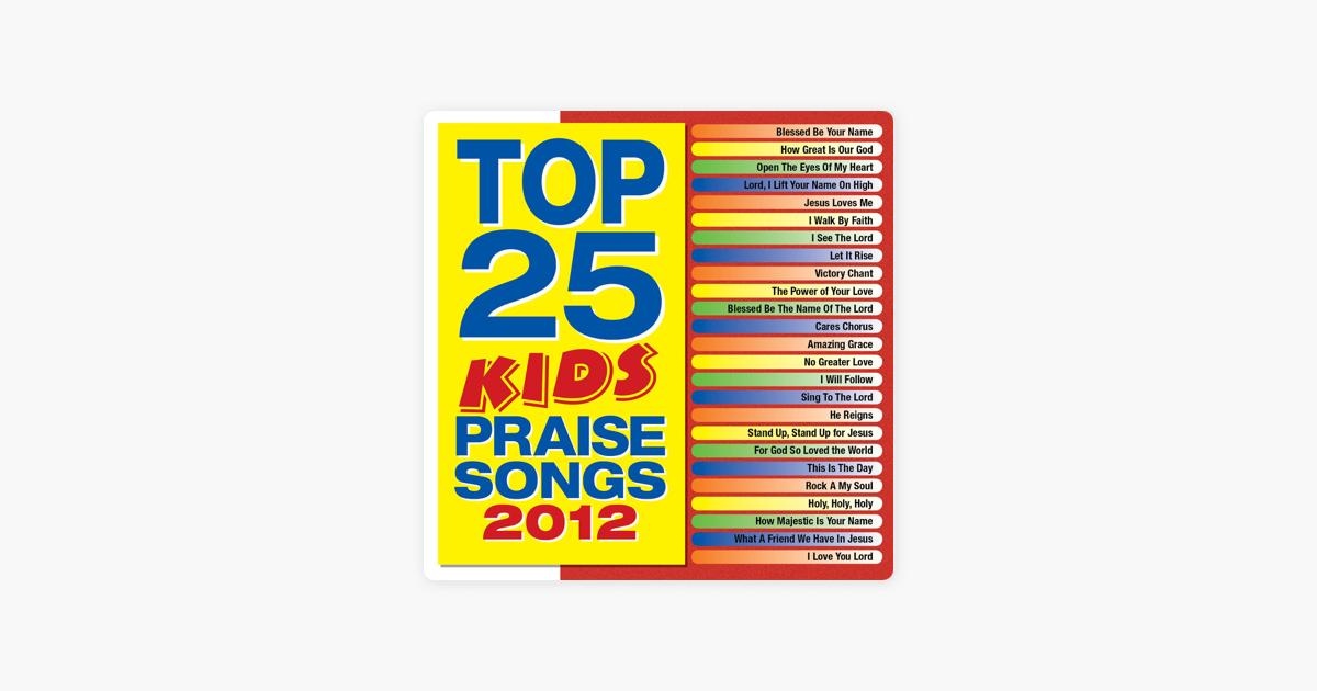 Top 25 Kids' Praise Songs 2012 by Maranatha! Kids