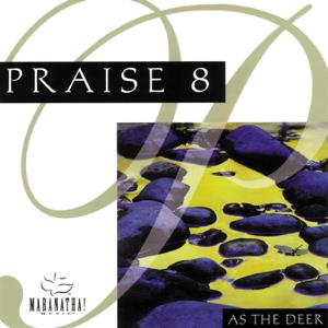 Maranatha! Music - Praise 8: As the Deer