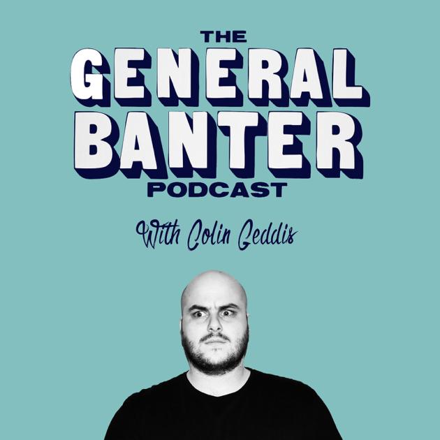 General Banter Podcast: General Banter Bonus Podcast feat