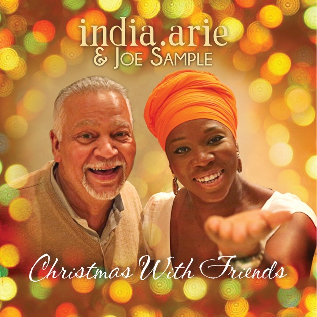 Christmas with Friends by India.Arie & Joe Sample on Apple Music