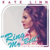 Ring My Bell - Kate Linn