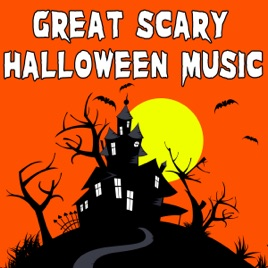 Great Scary Halloween Music by Halloween Sounds on Apple Music