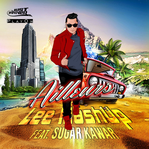 ‎Ailleurs (feat  Sugar Kawar) [Radio Edit] - Single by Lee Mashup
