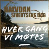 Hver gang vi møtes - Halvdan Sivertsens dag - EP