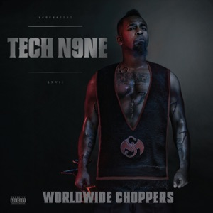 Tech N9ne - Worldwide Choppers feat. Busta Rhymes, Ceza, D-Loc, JL B.Hood, Twista, Twisted Insane, Uso & Yelawolf