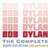 The Complete Album Collection: The 90's-00's, Bob Dylan