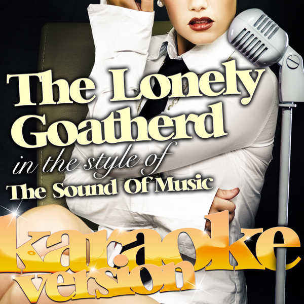 ‎The Lonely Goatherd (In the Style of the Sound of Music) [Karaoke Version]  - Single by Ameritz Karaoke Classics