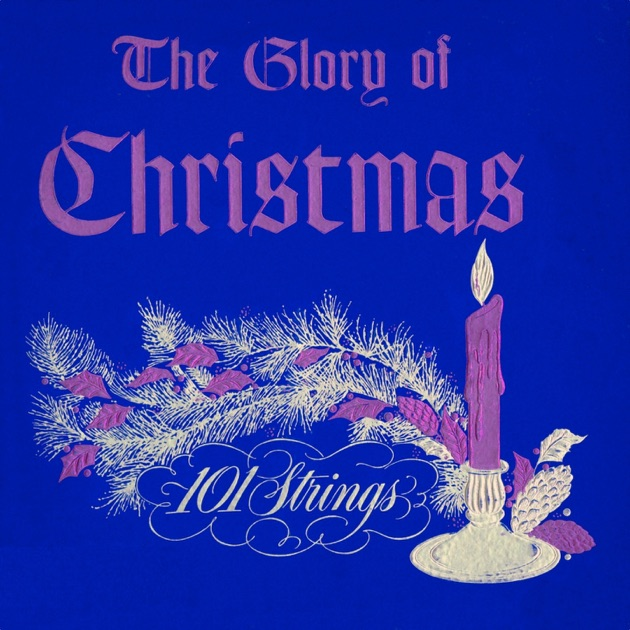 The Glory of Christmas by 101 Strings on Apple Music