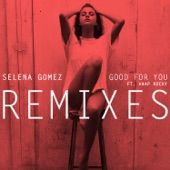 Good for You (feat. A$AP Rocky) [Remixes] - Single