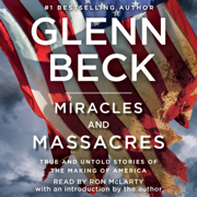 Download Miracles and Massacres: True and Untold Stories of the Making of America (Unabridged) Audio Book