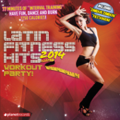 Latin Fitness Hits 2014 (The Latin Hits For Your Workout: Kuduro Dembow Salsa Merengue Bachata Reggaeton Mambo Sertanejo Cubaton Bolero Cumbia)
