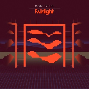 Com Truise - Fairlight