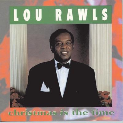 Christmas Is the Time - Lou Rawls