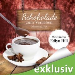 Schokolade zum Verlieben: Welcome to Edlyn Hill 1