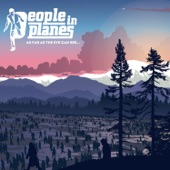 People in Planes - If You Talk Too Much (My Head Will Explode)