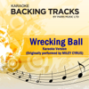 Wrecking Ball (Originally Performed By Miley Cyrus) [Karaoke Version] - Paris Music
