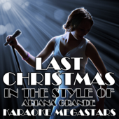 Last Christmas (In the Style of Ariana Grande) [Karaoke Version With Backing Vocals]