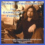The Gambler's Fiddle: French Creole Fiddle Tunes & Ballads from Old Upper Louisiana, Vol. 1