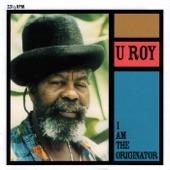 U Roy - I Originate