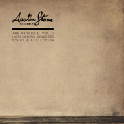 The Reveille, Vol. 1: Instrumental Songs for Study & Reflection - Austin Stone Worship - Austin Stone Worship