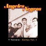 Los Ángeles Negros - Y Volveré