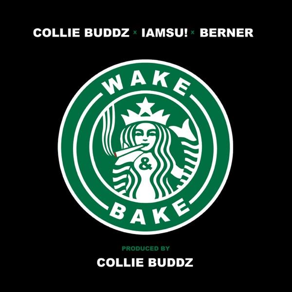 Wake & Bake (feat. Iamsu! & Berner) - Single