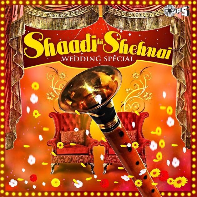 Shaadi Ki Shehnai Wedding Special By Various Artists On Apple Music