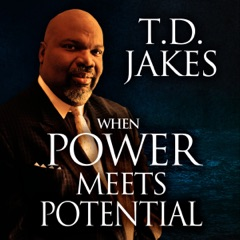 When Power Meets Potential: Unlocking God's Purpose in Your Life (Unabridged)