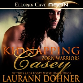 Kidnapping Casey: Zor Warriors Series, Book 2 (Unabridged)