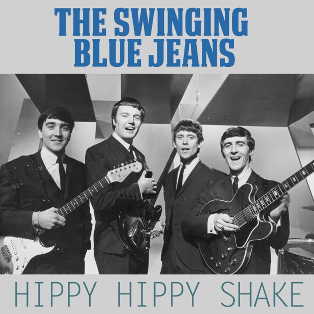 Hippy Hippy Shake - Single by The Swinging Blue Jeans on