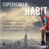TYNAN - Superhuman by Habit: A Guide to Becoming the Best Possible Version of Yourself, One Tiny Habit at a Time (Unabridged) artwork