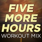 Five More Hours (Extended Workout Mix)