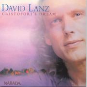 Cristofori's Dream - David Lanz - David Lanz