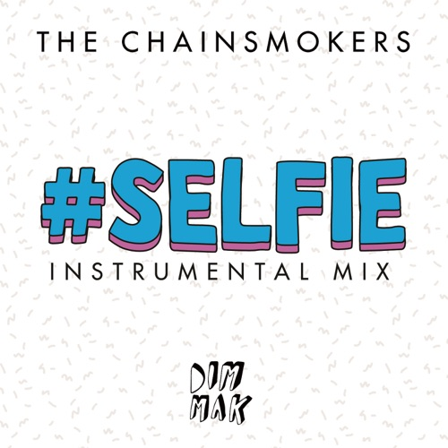 The Chainsmokers - #Selfie (Instrumental Mix) - Single