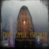 Come Little Children - Traci Hines